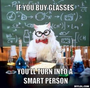 resized_chemistry-cat-meme-generator-if-you-buy-glasses-you-ll-turn-into-a-smart-person-bbb000