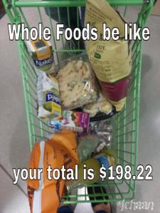 Whole Foods be like